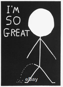 DAVID SHRIGLEY Im So Great Print Ed 100 Sold Out